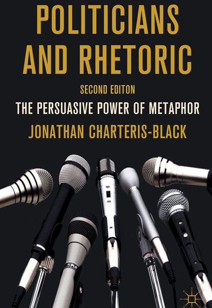 سیاستمداران و رتوریک رتوریک سیاستمداران و رتوریک: قدرت اقناعی استعاره Jonathan Charteris Black Politicians 414x600